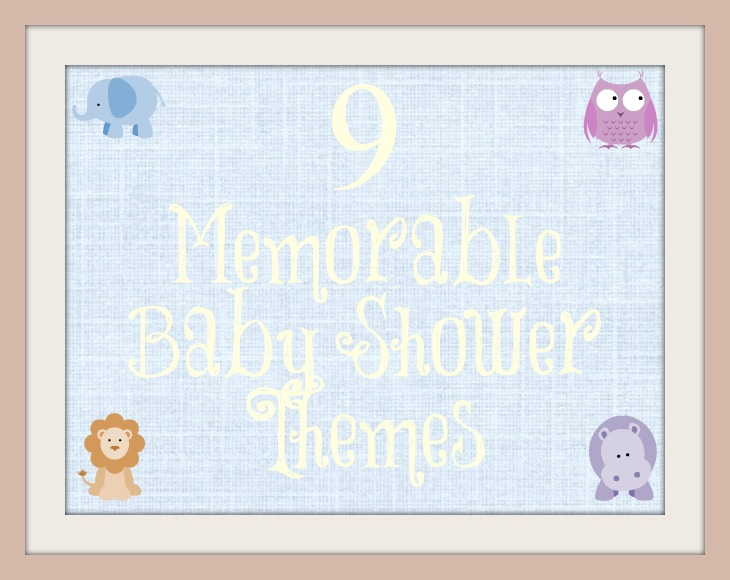 9 Memorable Baby Shower Themes