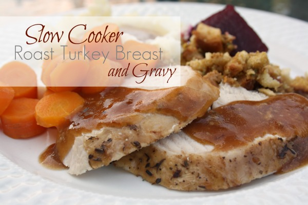 Slow Cooker Roast Turkey Breast & Gravy