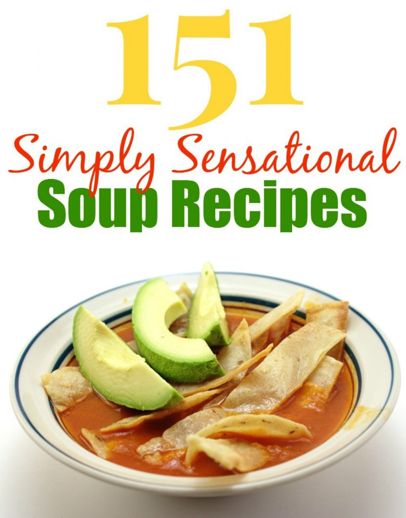 151 Sensational Soup Recipes to warm your heart and soul! I think you will find that these Soup Recipes simply are sensational.