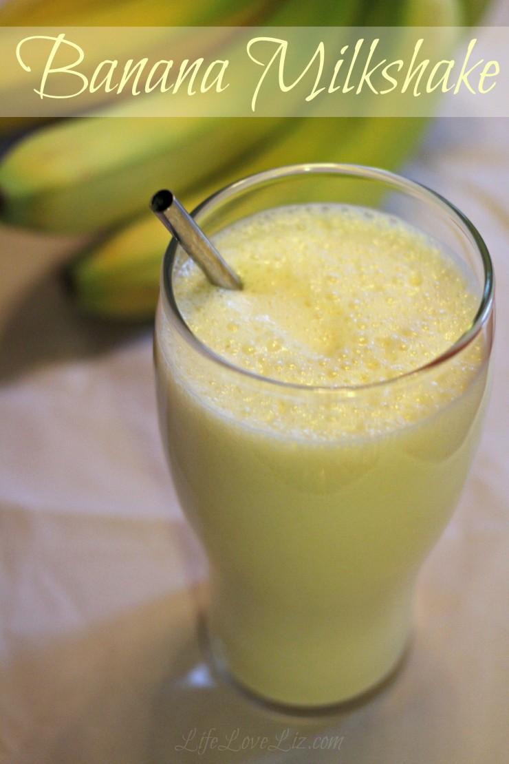 Classic Banana Milkshake Recipe Life Love Liz