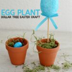 This Egg Plant Dollar Tree Easter Craft is a fun and frugal addition to your family Easter tradition and a great addition to any kids crafts you may have planned for Easter.