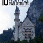 16 Unbelievable Fairytale Travel Destinations