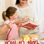 How to teach kids to Cook with these tips that will get them back in the kitchen cooking amazing food right into adulthood!