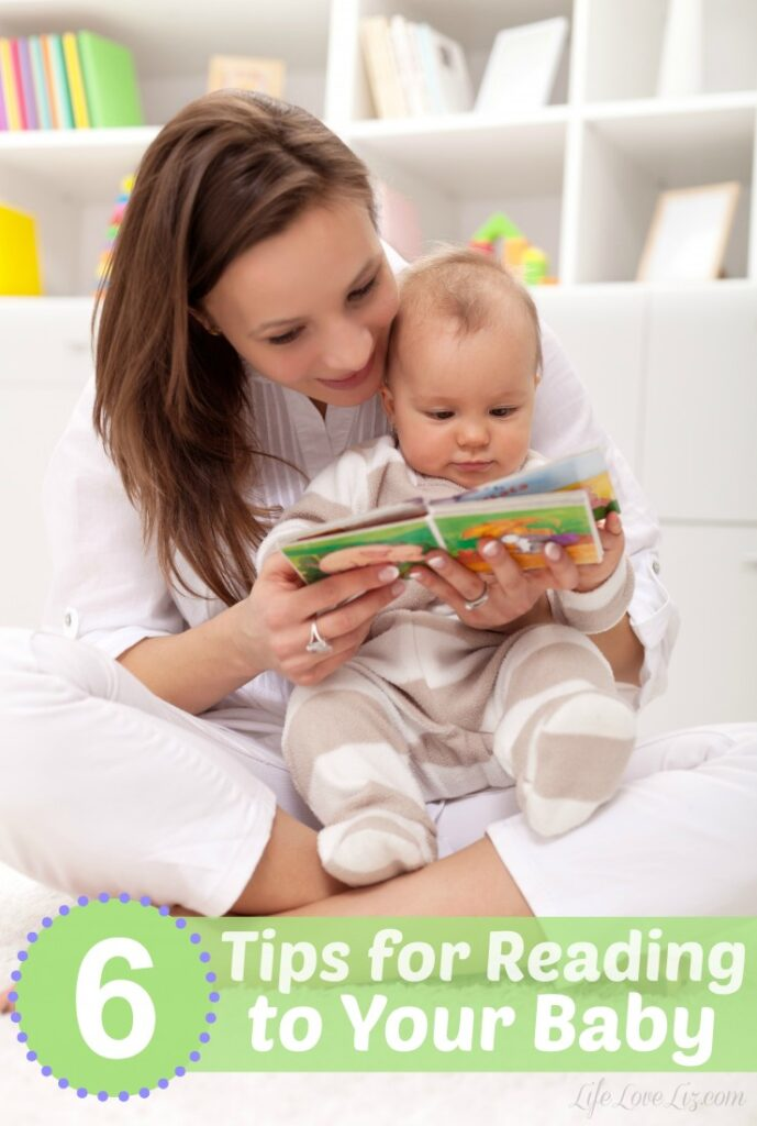 6 Tips for Reading to Your Baby.  You can even use these tips during pregnancy amd with your newborn, it is never too early to start!