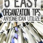 5 Easy Organization tips anyone can utilize