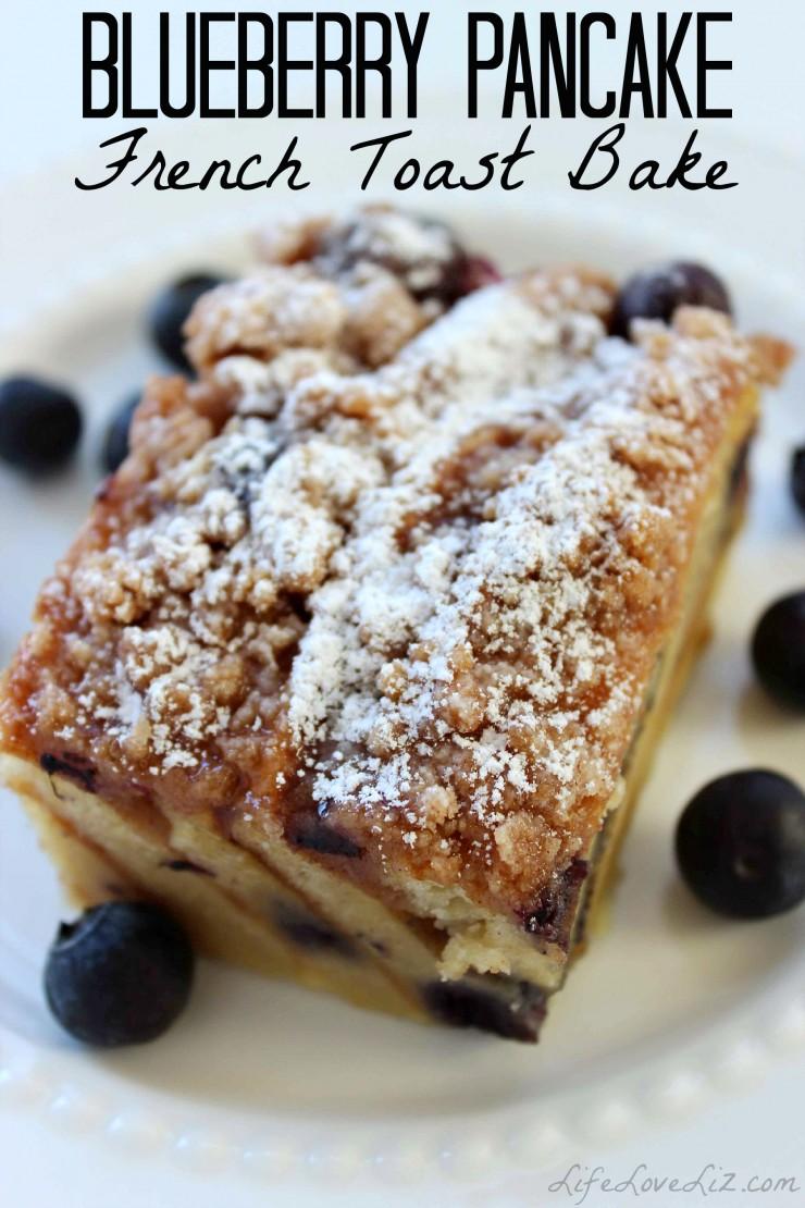 Blueberry Pancake French Toast Bake Life Love Liz