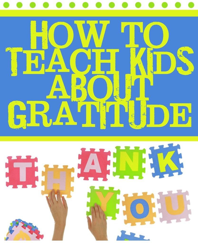 How to Teach Kids about Gratitude with these great Parenting Tips!