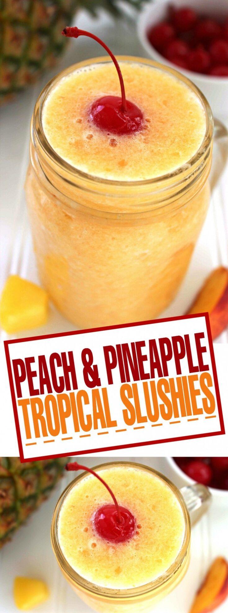 Peach & Pineapple Tropical Slushies