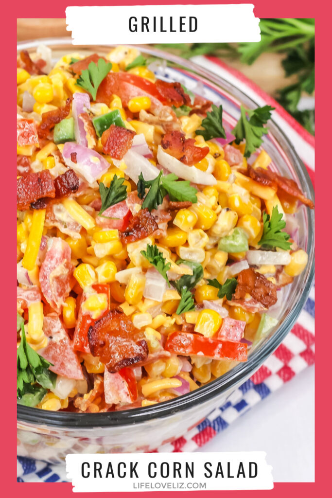 Sweet & Salty, Crunchy & Creamy; this Grilled Crack Corn Salad Recipe makes an addictive summer side dish featuring roasted corn and bacon.